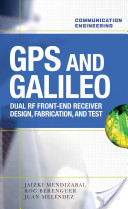 GPS and Galileo: Dual RF Front-end receiver and Design, Fabrication, and Test