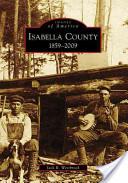 Isabella County, 1859 - 2009