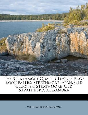 The Strathmore Quality Deckle Edge Book Papers