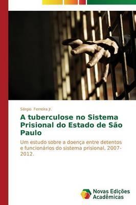 A tuberculose no sistema prisional do Estado de São Paulo