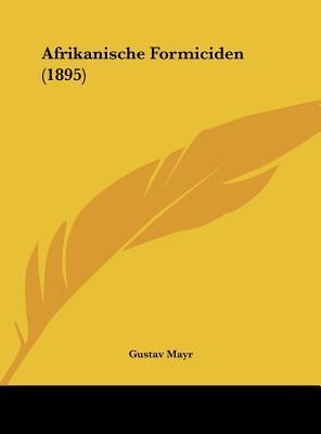 Afrikanische Formiciden (1895)