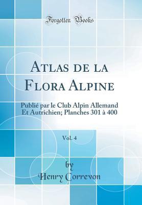 Atlas de la Flora Alpine, Vol. 4