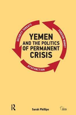 Yemen and the Politics of Permanent Crisis