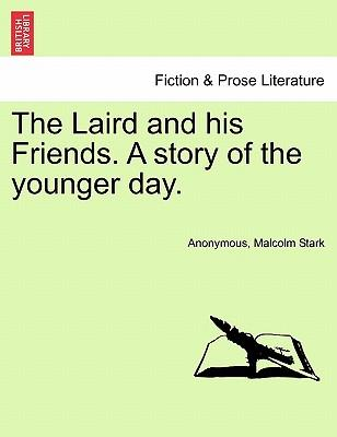 The Laird and his Friends. A story of the younger day