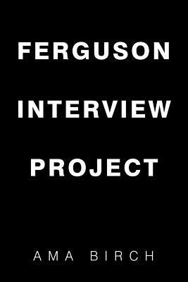 Ferguson Interview Project