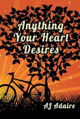 Anything Your Heart Desires