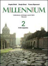 Millennium. Letteratura, antologia, autori latini. Percorsi. Per le Scuole superiori