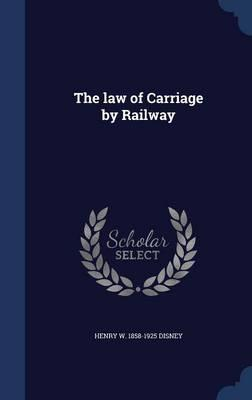 The Law of Carriage by Railway