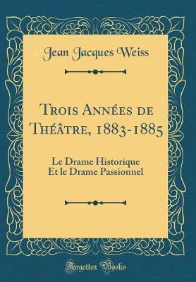 Trois Années de Théâtre, 1883-1885