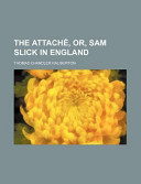 The Attach , Or, Sam Slick in England