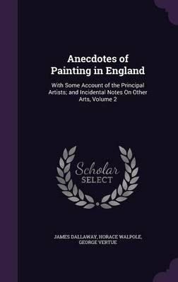 Anecdotes of Painting in England