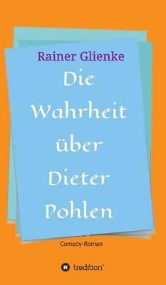 Die Wahrheit über Dieter Pohlen