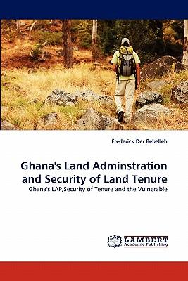 Ghana's Land Adminstration and Security of Land Tenure