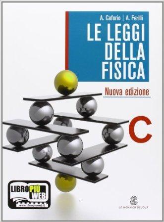 Le leggi della fisica. Vol. C
