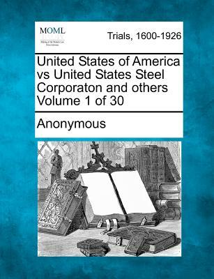 United States of America Vs United States Steel Corporaton and Others Volume 1 of 30
