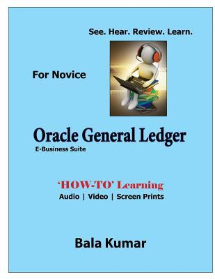 Oracle General Ledger - See - Hear - Review - Learn