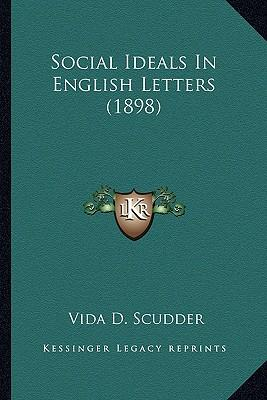 Social Ideals in English Letters (1898) Social Ideals in English Letters (1898)