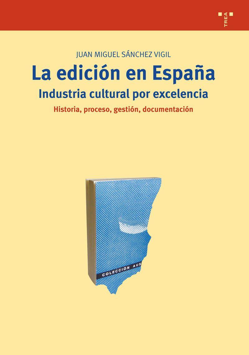 La edición en España. Industrial cultural por excelencia