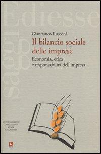 Il bilancio sociale delle imprese. Economia, etica e responsabilità dell'impresa