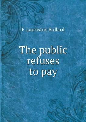 The Public Refuses to Pay