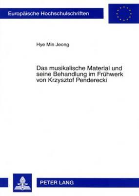 Das musikalische Material und seine Behandlung im Frühwerk von Krzysztof Penderecki