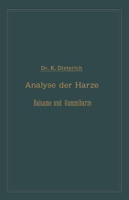 Analyse Der Harze Balsame Und Gummiharze Nebst Ihrer Chemie Und Pharmacognosie