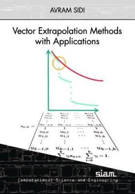 Vector Extrapolation Methods with Applications (Computational Science and Engineering)
