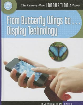 From Butterfly Wings to...Display Technology