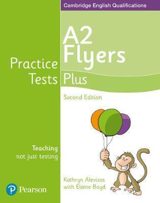 Practice tests plus A2 Flyers. Student's book. Per la Scuola elementare. Con espansione online