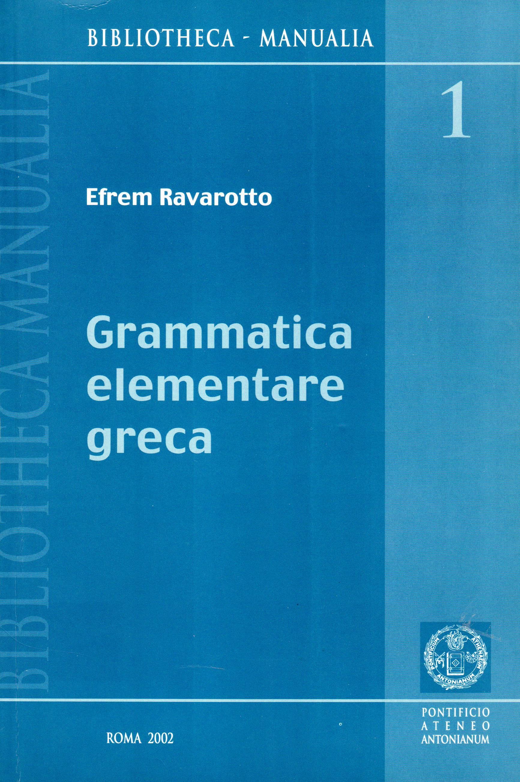 Grammatica elementare greca per lo studio del Nuovo Testamento. Nozioni, esercizi, vocabolario