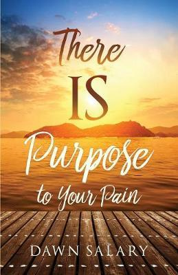 There Is Purpose to Your Pain