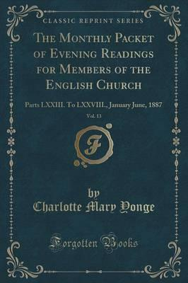 The Monthly Packet of Evening Readings for Members of the English Church, Vol. 13