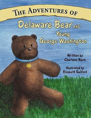 The Adventures of Delaware Bear and Young George Washington