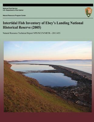Intertidal Fish Inventory of Ebey's Landing National Historical Reserve 2005