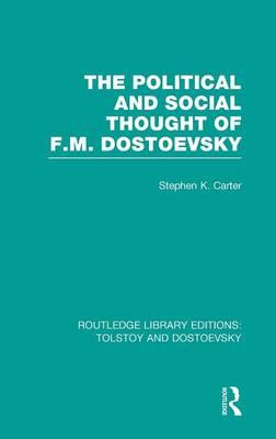 The Political and Social Thought of F.M. Dostoevsky