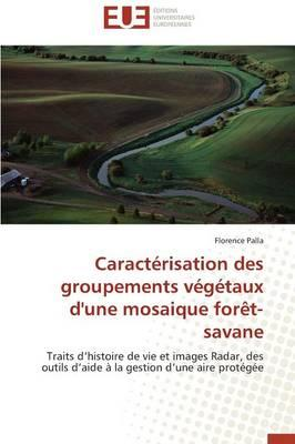 Caracterisation des Groupements Vegetaux d'une Mosaïque Foret-Savane