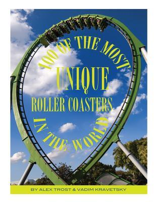 100 of the Most Unique Roller Coasters In the World