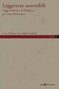 Leggerezze sostenibili. Saggi d'affetto e di Medioevo per Anna Benvenuti