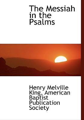 The Messiah in the Psalms