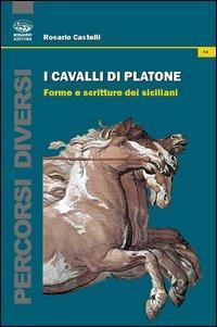 I cavalli di Platone. Forme e scritture dei siciliani