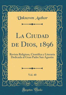 La Ciudad de Dios, 1896, Vol. 40