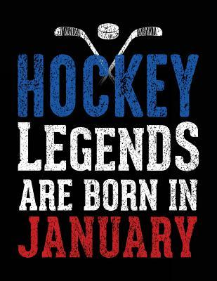 Hockey Legends Are Born in January