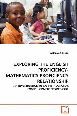 EXPLORING THE ENGLISH PROFICIENCY-MATHEMATICS PROFICIENCY RELATIONSHIP