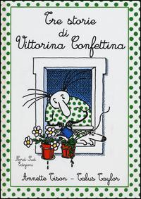 Tre storie di Vittorina Confettina