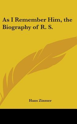 As I Remember Him, the Biography of R. S.