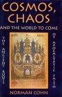 Cosmos, Chaos and the World to Come