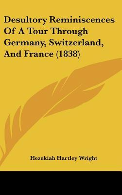 Desultory Reminiscences of a Tour Through Germany, Switzerland, and France (1838)