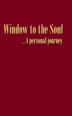 Window to the Soul…a Personal Journey