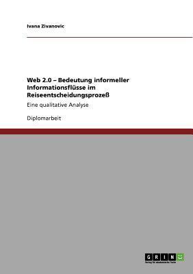 Web 2.0 - Bedeutung informeller Informationsflüsse im Reiseentscheidungsprozeß