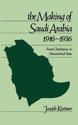 The Making of Saudi Arabia 1916-1936